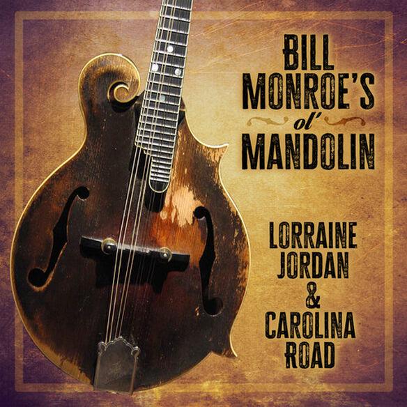 Lorraine Jordan / Carolina Road - Bill Monroe's Ol' Mandolin
