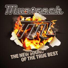 Mustasch - The New Sound Of The True Best