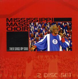 Mississippi Mass Choir - ...Then Sings My Soul