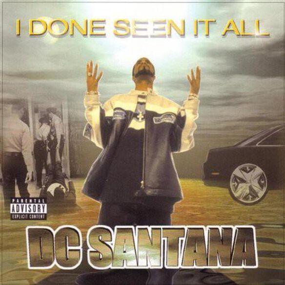 Dc Santana - I Done Seen It All