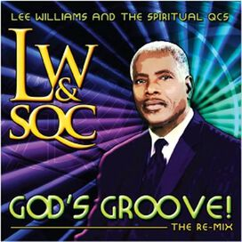 Lee Williams & Spiritual Qc's - God's Groove!: The Re-mix