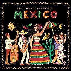 Various Artists - Putumayo Presents: Mexico