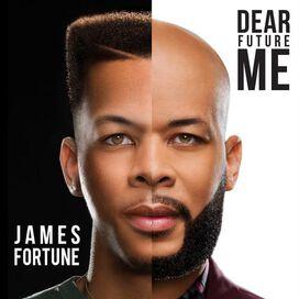 James Fortune & Fiya - Dear Future Me