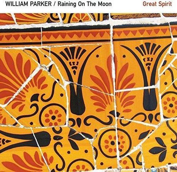 William Parker - Raining on the Moon / Great Spirit