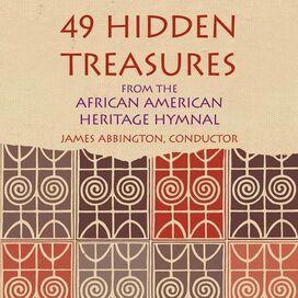 James Abbington - 49 Hidden Treasures: From The African American Heritage Hymnal