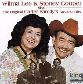 Wilma Lee & Stoney Cooper - Sing the Original Carter Family's Greatest Hits