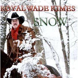 Royal Wade Kimes - Snow