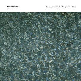 Jana Winderen - Spring Bloom in the Marginal Ice Zone