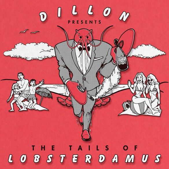 Dillon - The Tails Of Lobsterdamus