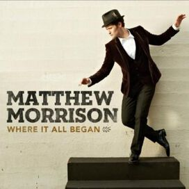 Matthew Morrison - Where It All Began