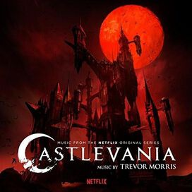 Trevor Morris - Castlevania [Music From the Netflix Original Series]
