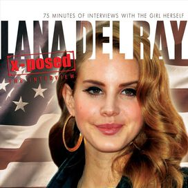 Lana Del Ray - X-Posed: The Interview