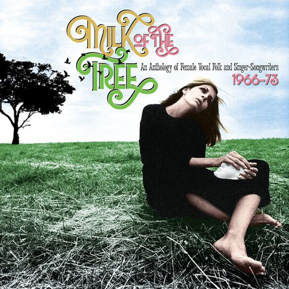 Various - Milk Of The Tree: Anthology Of Female Vocal Folk & Singer-Songwriters 1966-1973