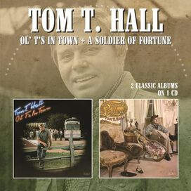 Tom T. Hall - Ol' T's in Town/A Soldier of Fortune