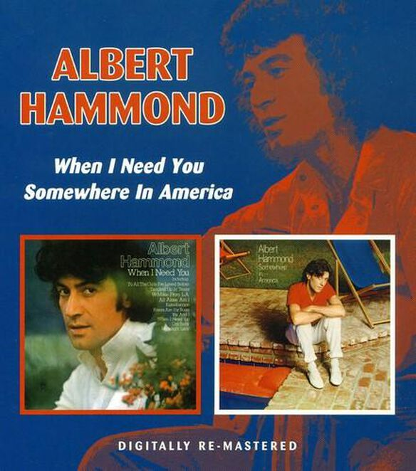 When I Need You / Somewhere In America (Rmst)