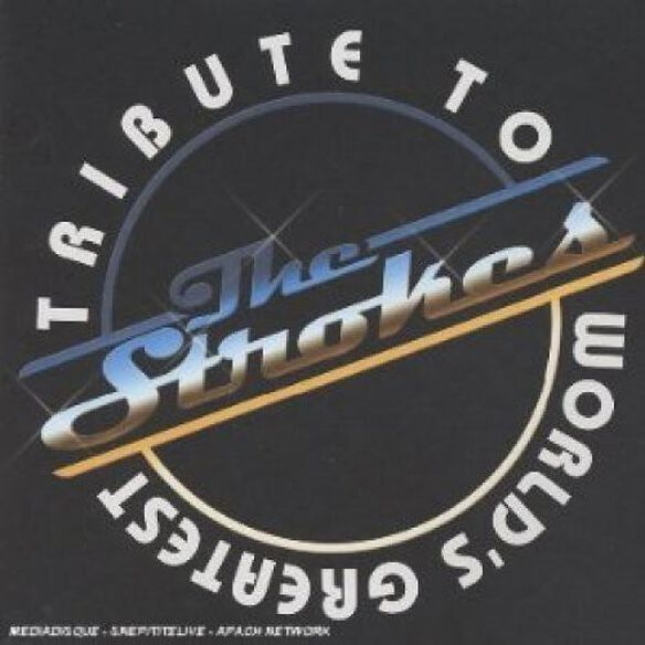 Various Artists - World's Greatest Tribute To The Strokes