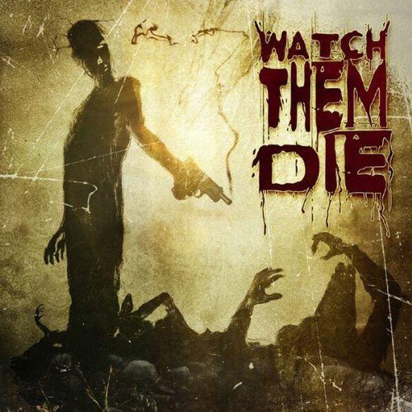 Watch Them Die - Watch Them Die