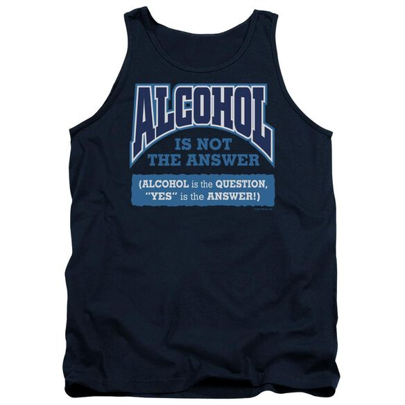 Alcohol Is Not The Answer Adult Tank