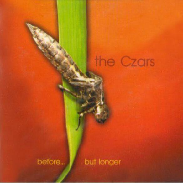 The Czars - Before But Longer