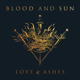 Blood & Sun - Love & Ashes