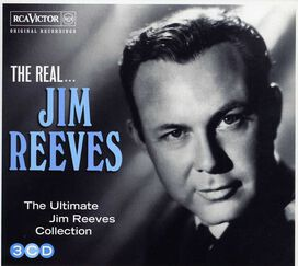 Jim Reeves - The Real Jim Reeves - The Ultimate JIm Reeves Collection