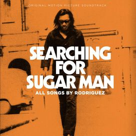 Rodriguez - Searching for Sugar Man [Original Motion Picture Soundtrack]