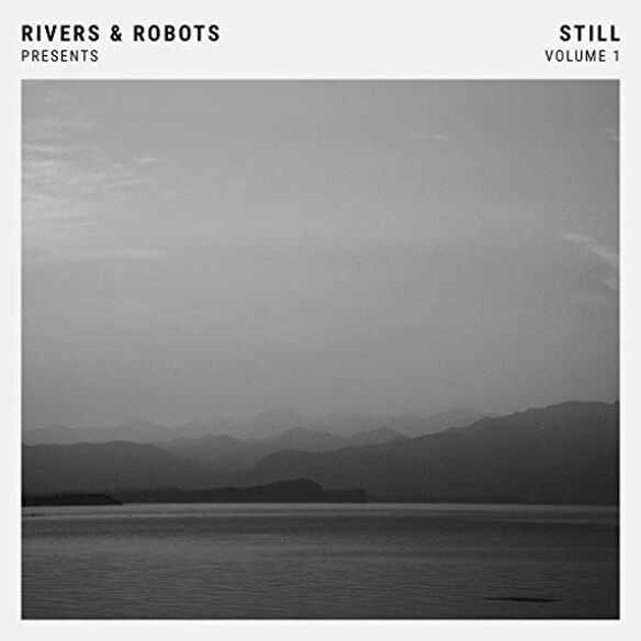 Rivers & Robots Presents: Still Vol 1 (Uk)