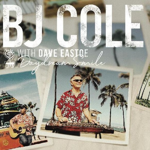 Bj Cole / Dave Eastoe - Daydream Smile