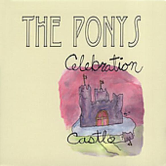The Ponys - Celebration Castle
