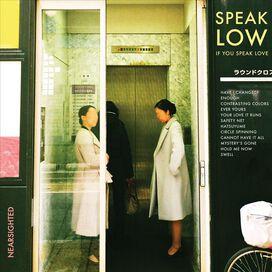 Speak Low If You Speak Love - Nearsighted