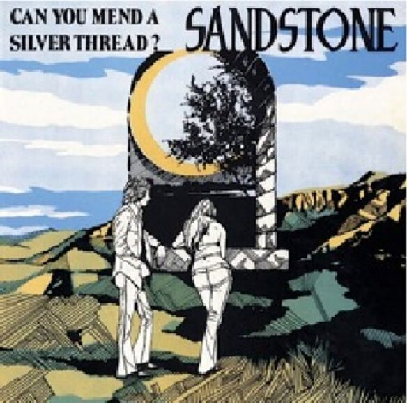 Sandstone - Can You Mend a Silver Thread