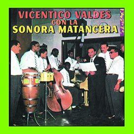 Vicentico Valdés / La Sonora Matancera - Vicentico Valdés con la Sonora Matancera