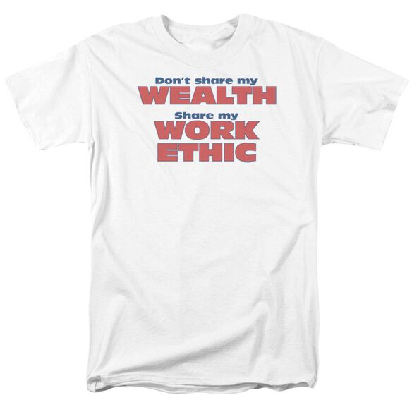 Share My Work Ethic Short Sleeve Adult White T-Shirt