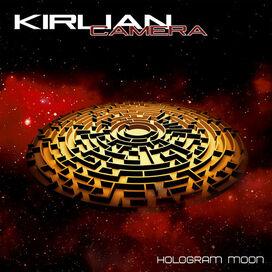 Kirlian Camera - Hologram Moon