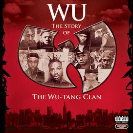Wu-Tang Clan - Wu: The Story of The Wu-Tang Clan