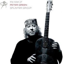 Peter Green - Very Best Of Peter Green's Splinter Group