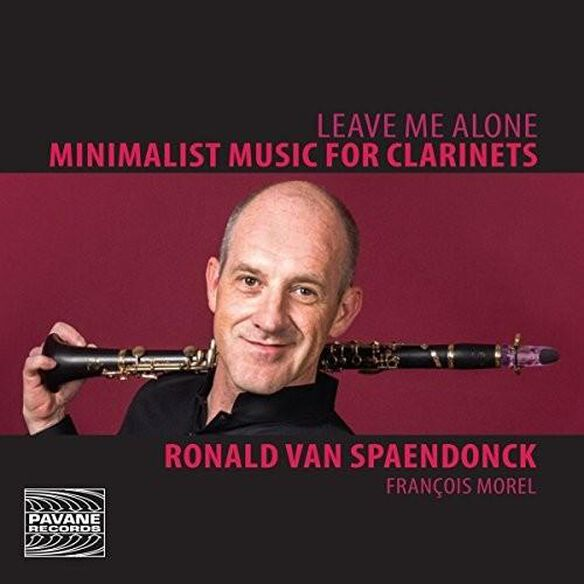Leave Me Alone: Minimalist Music For Clarinets