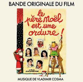 Vladimir Cosma - Le Père Noël Est Une Ordure (Santa Claus Is a Stinker) (Original Soundtrack)
