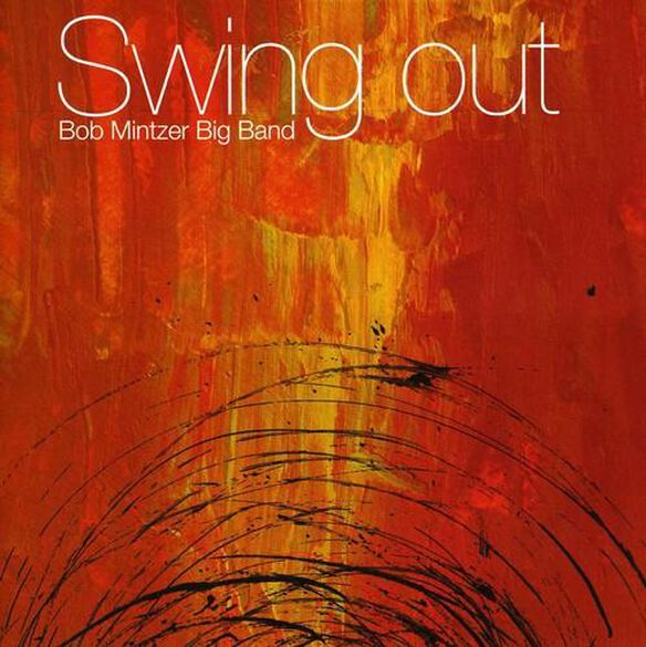 Bob Mintzer - Swing Out