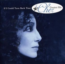 Cher - If I Could Turn Back Time: Greatest Hits [Geffen]