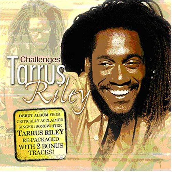 Tarrus Riley - Challenges