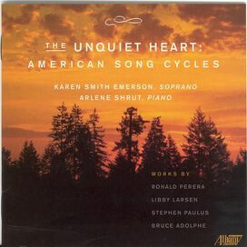 Karen Smith Emerson - The Unquiet Heart: American Song Cycles