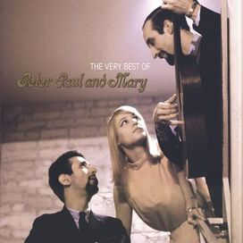 Paul Peter and Mary - The Very Best Of Peter, Paul and Mary