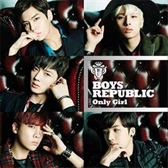 Boys Republic - Only Girl: Version A