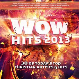 Various Artists - WOW Hits 2013: 30 of Today's Top Christian Artists & Hits