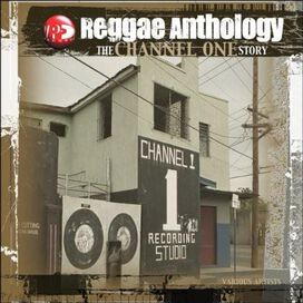Various Artists - Reggae Anthology: The Channel One Story