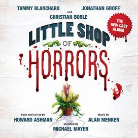 Howard Ashman & Alan Menken - Little Shop Of Horrors (The New Cast Album)