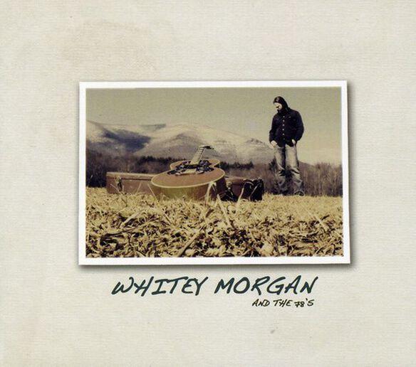 Whitey Morgan - Whitey Morgan & the 78S