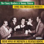 The Clancy Brothers & Tommy Makem Come Fill Your Glass With Us