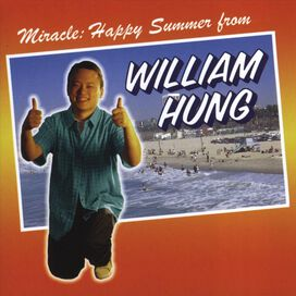William Hung - Miracle: Happy Summer from William Hung